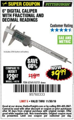"Harbor Freight Coupon 6"" DIGITAL CALIPER WITH FRACTIONAL AND DECIMAL READINGS Lot No. 63731/62569/68304 Expired: 11/30/19 - $9.99"