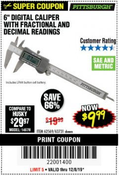"Harbor Freight Coupon 6"" DIGITAL CALIPER WITH FRACTIONAL AND DECIMAL READINGS Lot No. 63731/62569/68304 Expired: 12/8/19 - $9.99"