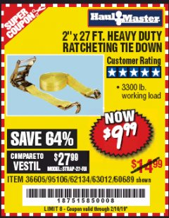 "Harbor Freight Coupon 2"" X 27 FT. HEAVY DUTY RATCHETING TIE DOWN Lot No. 95106/62134/63012/60689 Expired: 2/16/19 - $9.99"