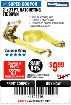 "Harbor Freight Coupon 2"" X 27 FT. HEAVY DUTY RATCHETING TIE DOWN Lot No. 95106/62134/63012/60689 Expired: 2/10/19 - $9.99"