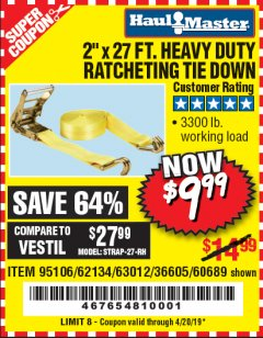 "Harbor Freight Coupon 2"" X 27 FT. HEAVY DUTY RATCHETING TIE DOWN Lot No. 95106/62134/63012/60689 Expired: 4/20/19 - $9.99"