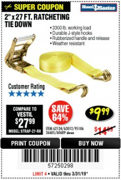 "Harbor Freight Coupon 2"" X 27 FT. HEAVY DUTY RATCHETING TIE DOWN Lot No. 95106/62134/63012/60689 Expired: 3/31/19 - $9.99"