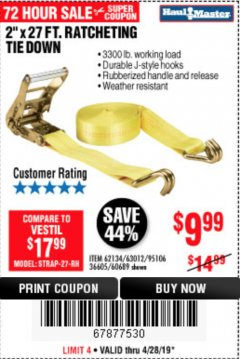 "Harbor Freight Coupon 2"" X 27 FT. HEAVY DUTY RATCHETING TIE DOWN Lot No. 95106/62134/63012/60689 Expired: 4/28/19 - $9.99"