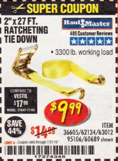"Harbor Freight Coupon 2"" X 27 FT. HEAVY DUTY RATCHETING TIE DOWN Lot No. 95106/62134/63012/60689 Expired: 7/31/19 - $9.99"