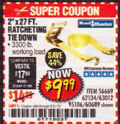 "Harbor Freight Coupon 2"" X 27 FT. HEAVY DUTY RATCHETING TIE DOWN Lot No. 95106/62134/63012/60689 Expired: 8/31/19 - $9.99"