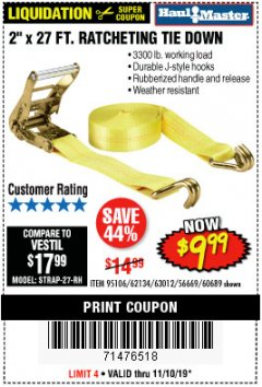 "Harbor Freight Coupon 2"" X 27 FT. HEAVY DUTY RATCHETING TIE DOWN Lot No. 95106/62134/63012/60689 Expired: 11/10/19 - $9.99"
