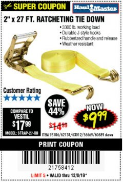 "Harbor Freight Coupon 2"" X 27 FT. HEAVY DUTY RATCHETING TIE DOWN Lot No. 95106/62134/63012/60689 Expired: 12/8/19 - $9.99"