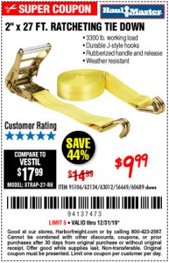 "Harbor Freight Coupon 2"" X 27 FT. HEAVY DUTY RATCHETING TIE DOWN Lot No. 95106/62134/63012/60689 Expired: 12/31/19 - $9.99"