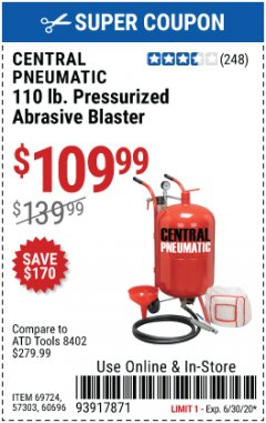 Harbor Freight Coupon 110 LB. PRESSURIZED ABRASIVE BLASTER Lot No. 69724/60696/95014 EXPIRES: 6/30/20 - $109.99