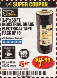 "Harbor Freight Coupon 3/4"" X 60 FT. INDUSTRIAL GRADE ELECTRICAL TAPE PACK OF 10 Lot No. 63312/64836 Valid Thru: 7/31/19 - $4.99"
