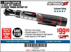 "Harbor Freight Coupon EARTHQUAKE XT 12 VOLT, 3/8"" CORDLESS EXTREME TORQUE RATCHET KIT Lot No. 63538/64196 Expired: 7/2/18 - $99.99"