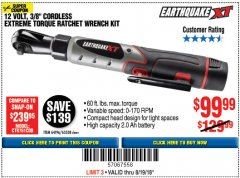 "Harbor Freight Coupon EARTHQUAKE XT 12 VOLT, 3/8"" CORDLESS EXTREME TORQUE RATCHET KIT Lot No. 63538/64196 Expired: 8/19/18 - $99.99"