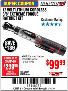 "Harbor Freight Coupon EARTHQUAKE XT 12 VOLT, 3/8"" CORDLESS EXTREME TORQUE RATCHET KIT Lot No. 63538/64196 Expired: 1/14/19 - $99.99"