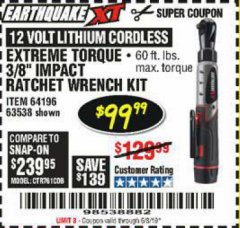 "Harbor Freight Coupon EARTHQUAKE XT 12 VOLT, 3/8"" CORDLESS EXTREME TORQUE RATCHET KIT Lot No. 63538/64196 EXPIRES: 6/8/19 - $99.99"