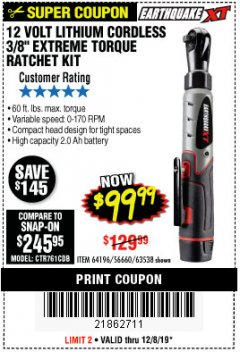"Harbor Freight Coupon EARTHQUAKE XT 12 VOLT, 3/8"" CORDLESS EXTREME TORQUE RATCHET KIT Lot No. 63538/64196 Expired: 12/8/19 - $99.99"
