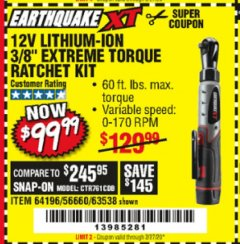 "Harbor Freight Coupon EARTHQUAKE XT 12 VOLT, 3/8"" CORDLESS EXTREME TORQUE RATCHET KIT Lot No. 63538/64196 Expired: 2/27/20 - $99.99"