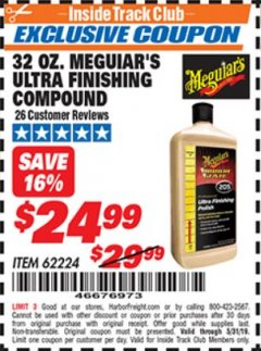 Harbor Freight ITC Coupon 32 OZ. MEGUIARS ULTRA FINISHING COMPOUND Lot No. 62224 Dates Valid: 5/3/19 - 5/31/19 - $24.99