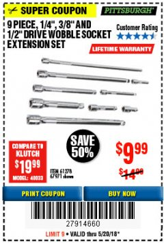 "Harbor Freight Coupon 9 PIECE 1/4"", 3/8"", AND 1/2"" DRIVE WOBBLE SOCKET EXTENSIONS Lot No. 67971/61278 Expired: 5/20/18 - $9.99"