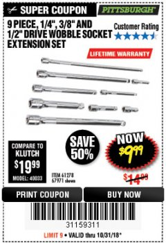 "Harbor Freight Coupon 9 PIECE 1/4"", 3/8"", AND 1/2"" DRIVE WOBBLE SOCKET EXTENSIONS Lot No. 67971/61278 Expired: 10/31/18 - $9.99"