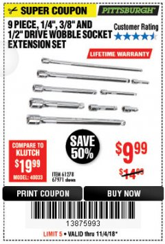 "Harbor Freight Coupon 9 PIECE 1/4"", 3/8"", AND 1/2"" DRIVE WOBBLE SOCKET EXTENSIONS Lot No. 67971/61278 Expired: 11/4/18 - $9.99"