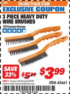 Harbor Freight ITC Coupon 3 PIECE HEAVY DUTY WIRE BRUSHES Lot No. 45661 Dates Valid: 12/31/69 - 6/30/20 - $3.99