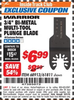 "Harbor Freight ITC Coupon 3/4"" BI-METAL MULTI-TOOL PLUNGE BLADE Lot No. 68913/61811 Dates Valid: 12/31/69 - 5/31/19 - $6.99"