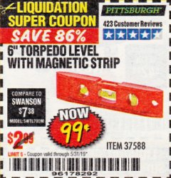"Harbor Freight Coupon 6"" TORPEDO LEVEL WITH MAGNETIC STRIP Lot No. 37588 EXPIRES: 5/31/19 - $0.99"