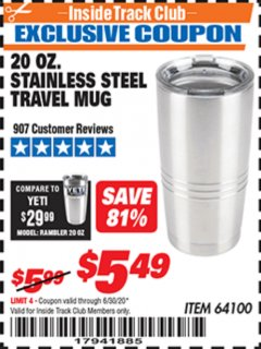 Harbor Freight ITC Coupon 20 OZ. STAINLESS STEEL TRAVEL MUG Lot No. 64100 Dates Valid: 12/31/69 - 6/30/20 - $5.49