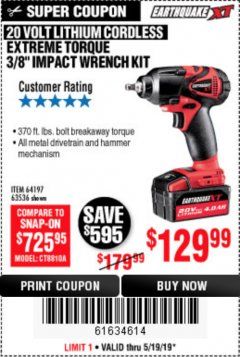 "Harbor Freight Coupon 20 VOLT LITHIUM CORDLESS 3/8"" CORDLESS EXTREME TORQUE IMPACT WRENCH KIT Lot No. 63536/64197 EXPIRES: 5/19/19 - $129.99"