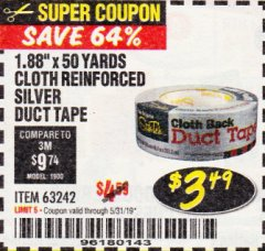 "Harbor Freight Coupon 1.88"" X 50 YARDS CLOTH REINFORCED SILVER DUCT TAPE Lot No. 63242 EXPIRES: 5/31/19 - $3.49"