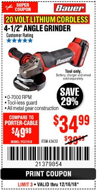 "Harbor Freight Coupon 20 VOLT LITHIUM CORDLESS 4-1/2"" ANGLE GRINDER Lot No. 63632 Expired: 12/16/18 - $34.99"