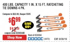 Harbor Freight Coupon 400 LB. CAPACITY 1 IN. X 15 FT. RATCHETING TIE DOWNS 4 PC Lot No. 63094 Valid Thru: 9/30/19 - $6.99
