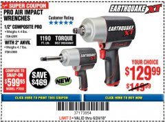 "Harbor Freight Coupon EARTHQUAKE XT 1/2"" PRO AIR IMPACT WRENCHES Lot No. 62891/63800 Expired: 6/24/18 - $129.99"