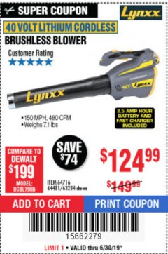 Harbor Freight Coupon LYNXX 40 VOLT LITHIUM CORDLESS BRUSHLESS BLOWER Lot No. 64481/63284/64716 Expired: 6/30/19 - $124.99