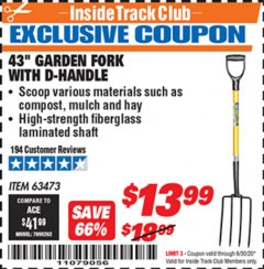 "Harbor Freight ITC Coupon 43"" GARDEN FORK WITH D-HANDLE Lot No. 63473/69821 Dates Valid: 12/31/69 - 6/30/20 - $13.99"