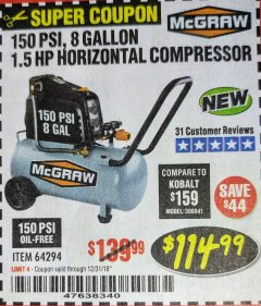 Harbor Freight Coupon MCGRAW 150 PSI, 8 GALLON, 1.5 HP HORIZONTAL COMPRESSOR Lot No. 64294/56269 Expired: 12/31/18 - $114.99