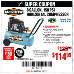 Harbor Freight Coupon MCGRAW 150 PSI, 8 GALLON, 1.5 HP HORIZONTAL COMPRESSOR Lot No. 64294/56269 Expired: 2/3/19 - $114.99