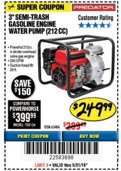 "Harbor Freight Coupon 3"" SEMI-TRASH GASOLINE ENGINE WATER PUMP Lot No. 63406/56162 Expired: 5/31/18 - $249.99"