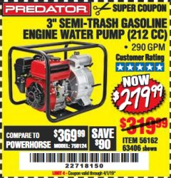"Harbor Freight Coupon 3"" SEMI-TRASH GASOLINE ENGINE WATER PUMP Lot No. 63406/56162 Valid Thru: 4/1/19 - $279.99"