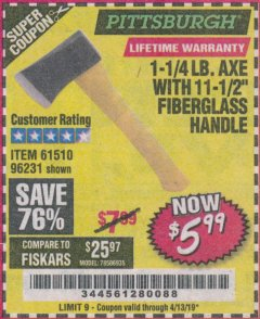 "Harbor Freight Coupon 1-1/4 LB. AXE WITH 11-1/2"" FIBERGLASS HANDLE Lot No. 96231/61510 Expired: 4/13/19 - $5.99"