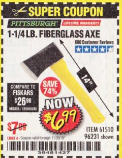 "Harbor Freight Coupon 1-1/4 LB. AXE WITH 11-1/2"" FIBERGLASS HANDLE Lot No. 96231/61510 Expired: 11/30/19 - $6.99"