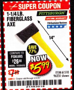 "Harbor Freight Coupon 1-1/4 LB. AXE WITH 11-1/2"" FIBERGLASS HANDLE Lot No. 96231/61510 Valid: 2/18/20 - 6/30/20 - $5.99"
