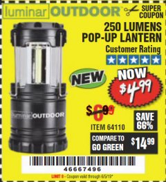 Harbor Freight Coupon 250 LUMENS POP-UP LANTERN Lot No. 64110 EXPIRES: 6/5/19 - $4.99