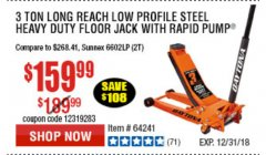 Harbor Freight Coupon DAYTONA 3 TON LOW PROFILE / LONG REACH FLOOR JACK Lot No. 64522/64241 Expired: 12/31/18 - $159.99