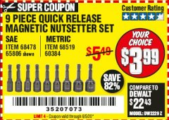 Harbor Freight Coupon 9 PIECE QUICK CHANGE MAGNETIC NUTSETTER SETS Lot No. 65806/68478/68519/60384 EXPIRES: 6/30/20 - $3.99