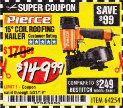 Harbor Freight Coupon PIERCE PROFESSIONAL ROOFING NAILER Lot No. 64254 EXPIRES: 5/31/19 - $149.99
