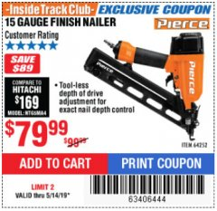 Harbor Freight ITC Coupon PIERCE 15 GAUGE FINISH NAILER Lot No. 64252 Expired: 5/14/19 - $79.99
