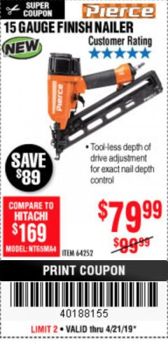 Harbor Freight Coupon PIERCE 15 GAUGE FINISH NAILER Lot No. 64252 Expired: 4/21/19 - $79.99