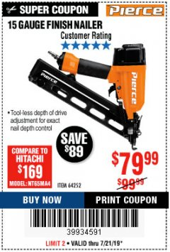 Harbor Freight Coupon PIERCE 15 GAUGE FINISH NAILER Lot No. 64252 Expired: 7/21/19 - $79.99