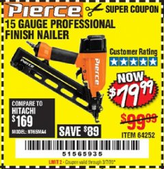 Harbor Freight Coupon PIERCE 15 GAUGE FINISH NAILER Lot No. 64252 Expired: 3/7/20 - $79.99